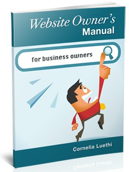 The Website Owner's Manual is written in plain English to help small business owners get better results online.