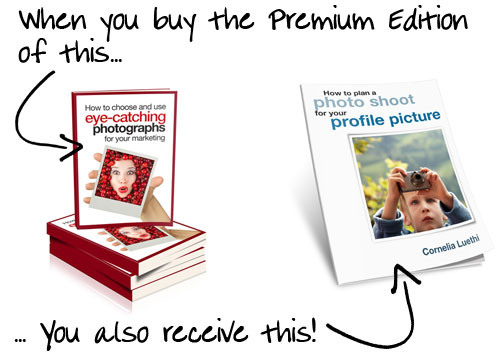 When you buy the Premium Edition of 'How to Choose and Use Eye-Catching Photographs for your Marketing', you'll also receive 'How to plan a photo shoot for your profile picture'