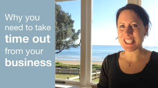 Why you need to take time out from your business